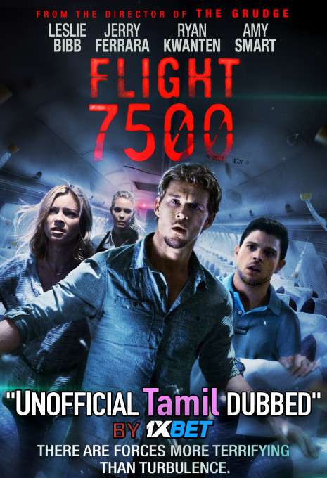 Flight 7500 (2014) Tamil (Unofficial Dubbed) & English [Dual Audio] WEB-DL 720p [1XBET]