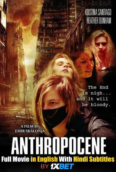 Download Anthropocene (2020) 720p HD [In English] Full Movie With Hindi Subtitles FREE on 1XCinema.com & KatMovieHD.ch
