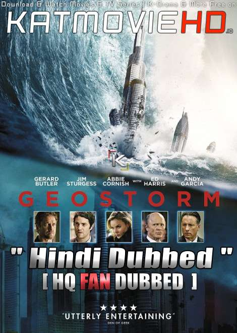 Geostorm (2017) Hindi (HQ Fan Dub) + English (ORG) [Dual Audio] BluRay 1080p / 720p / 480p [No Ads !]