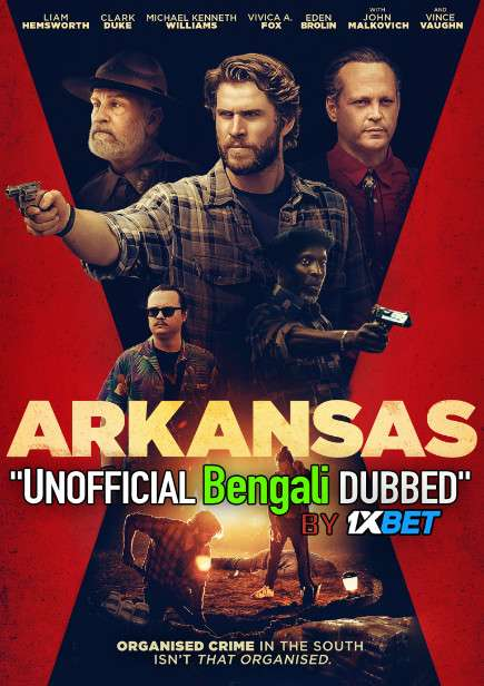 Arkansas (2020) Bengali Dubbed (Voice Over) BluRay 720p [Full Movie] 1XBET