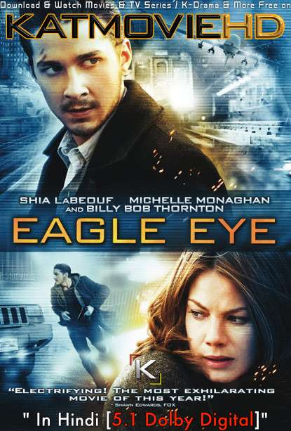 Download Eagle Eye (2008) BluRay 720p & 480p Dual Audio [Hindi Dub – English] Eagle Eye Full Movie On KatmovieHD.io