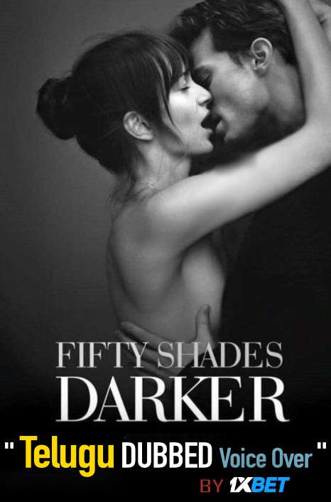 [18+] Fifty Shades Darker (2017) Telugu Dubbed (Voice Over) & English [Dual Audio] BluRay 720p [1XBET]