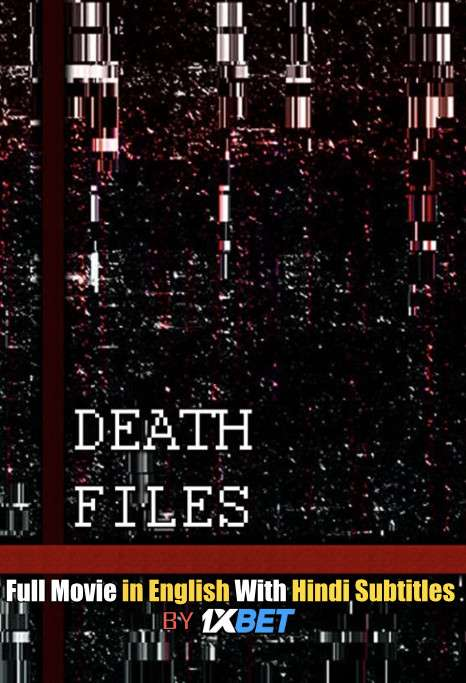 Death files (2020) Web-DL 720p HD Full Movie [In English] With Hindi Subtitles