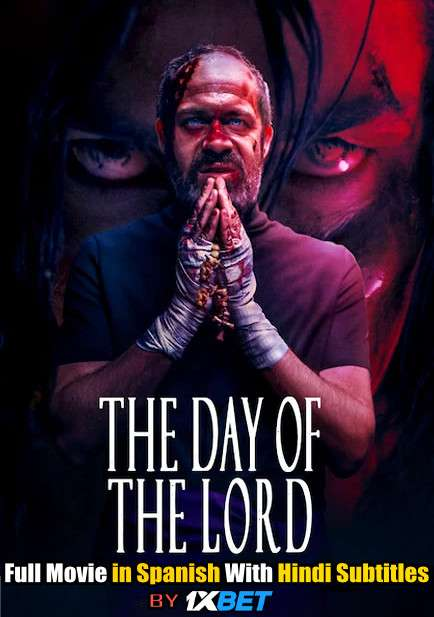The Day of the Lord (2020) Web-DL 720p HD Full Movie [In Spanish] With Hindi Subtitles