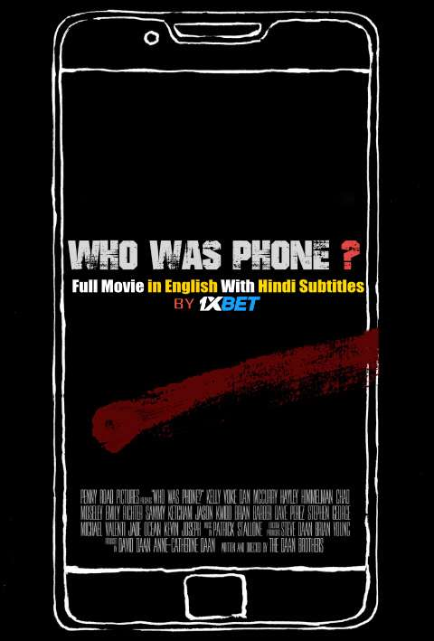 Who Was Phone? (2020) Web-DL 720p HD Full Movie [In English] With Hindi Subtitles