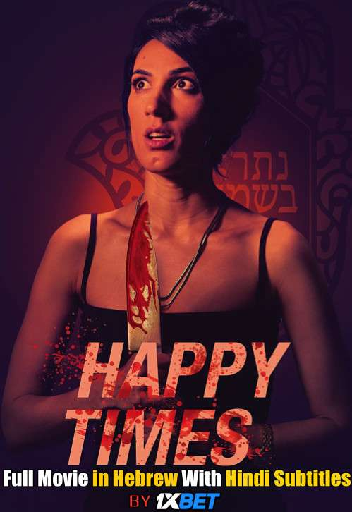 Happy Times (2019) Web-DL 720p HD Full Movie [In Hebrew] With Hindi Subtitles