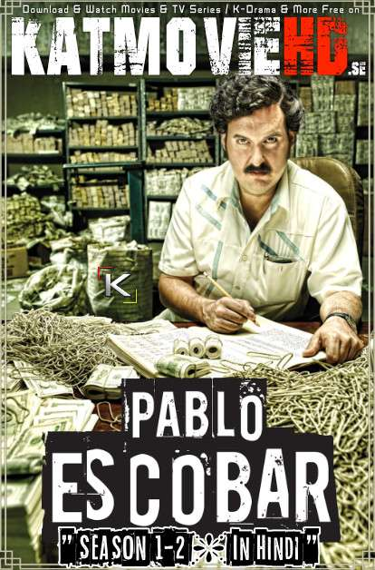 Pablo Escobar: The Drug Lord (Season 1 & 2) Complete Hindi (All Episodes 1-74) HDRip 720p [TV Series Dubbed)