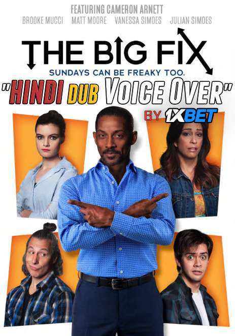 The Big Fix (2018) WebRip 720p Dual Audio [Hindi (Voice over) Dubbed  + English] [Full Movie]