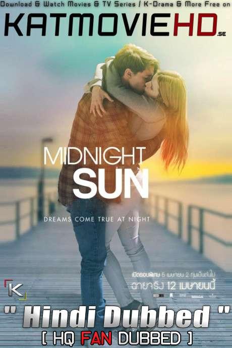 Midnight Sun (2018) Hindi Dubbed [By KMHD] & English [Dual Audio] BluRay 1080p / 720p / 480p [HD]