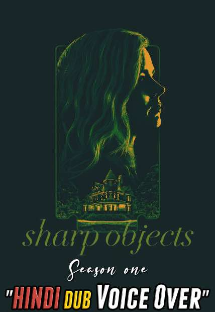 Sharp Objects (Season 1) Hindi (Voice Over Dubbed) + English | Web-DL 720p [TV Series] Complete