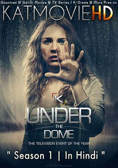 Under the Dome (Season 1) Complete [Hindi Dubbed] WEB-DL 1080p / 720p / 480p HD [ 2013 TV Series]