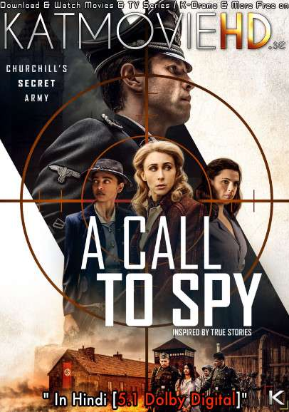 A Call to Spy (2019) Dual Audio [Hindi DD 5.1 + English] BluRay 1080p 720p 480p x264 [HD]