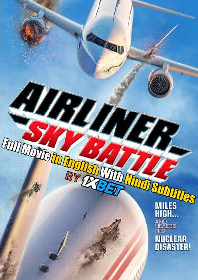 Airliner Sky Battle (2020) Full Movie [In English] With Hindi Subtitles | WEBRip 720p [1XBET]