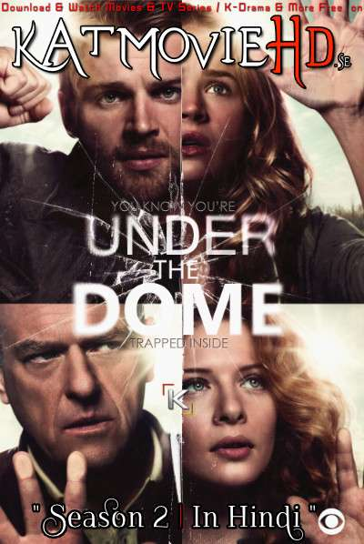 Under the Dome (Season 2) Complete [Hindi Dubbed] WEB-DL 1080p / 720p / 480p HD [ 2014 TV Series]
