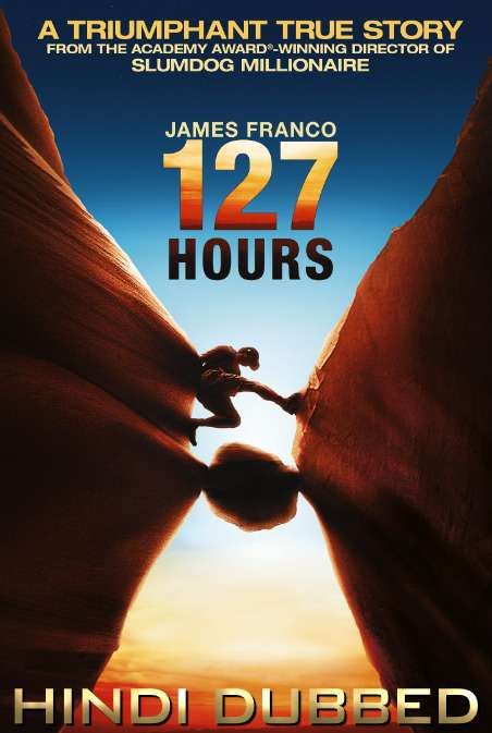 127 Hours (2010) Hindi [Dual Audio] BluRay 1080p | 720p | 480p x264 HD (With Ads!)