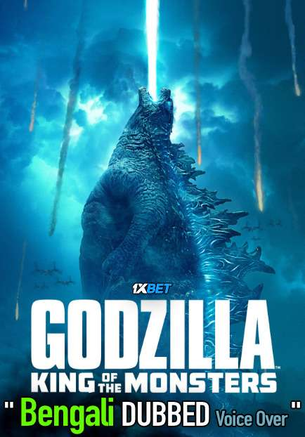 Godzilla: King of the Monsters (2019) Bengali Dubbed (Voice Over) BluRay 720p [Full Movie] 1XBET