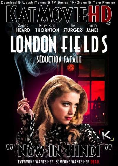 [18+] London Fields (2018) Dual Audio [Hindi DD 5.1 + English] BluRay 1080p 720p 480p [HEVC & x264 HD]
