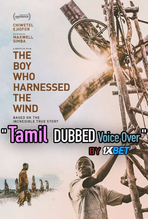 The Boy Who Harnessed the Wind (2019) Tamil Dubbed (Voice Over) & English [Dual Audio] WEB-DL 720p [1XBET]