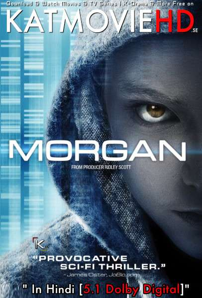 Morgan (2016) Dual Audio [Hindi Dubbed (5.1 DD) + English] BluRay 1080p 720p 480p [HD]