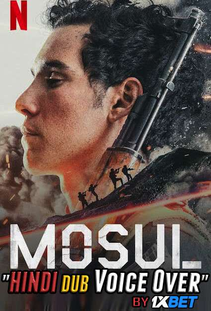 Mosul (2019) WebRip 720p Dual Audio [Hindi Dubbed (Unofficial VO) + English] [Full Movie]