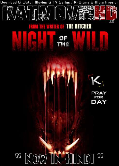 Night of the Wild (2015) UNCUT BluRay 720p & 480p | Hindi Dubbed (ORG) [Dual Audio] ESubs