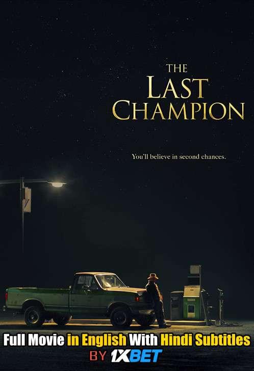 The Last Champion (2020) WEBRip 720p Full Movie [In English] With Hindi Subtitles