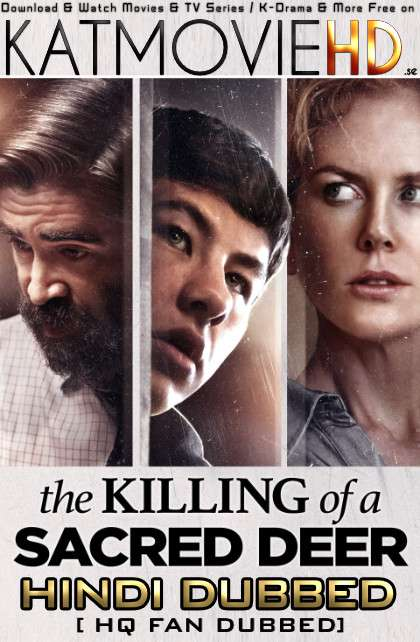 The Killing of a Sacred Deer (2017) Hindi (HQ Fan Dubbed) BluRay 1080p / 720p / 480p [With Ads !]