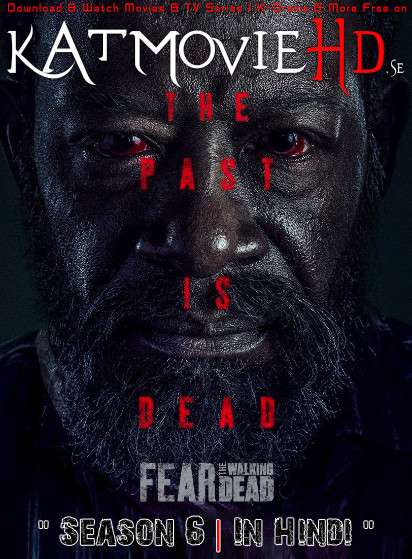 Fear the Walking Dead (Season 6) Hindi Dubbed (5.1 DD) [Dual Audio] All Episodes | WEB-DL 1080p / 720p / 480p [TV Series]