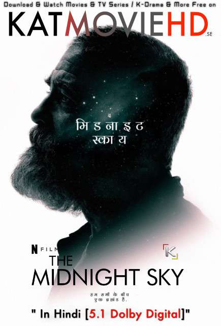 The Midnight Sky (2020) Hindi (DD 5.1) [Dual Audio] Web-DL 1080p 720p 480p [x264 & HEVC] | Netflix Movie