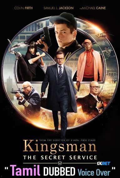 Kingsman: The Secret Service (2014) Tamil Dubbed (Voice Over) & English [Dual Audio] BRRip 720p [1XBET]