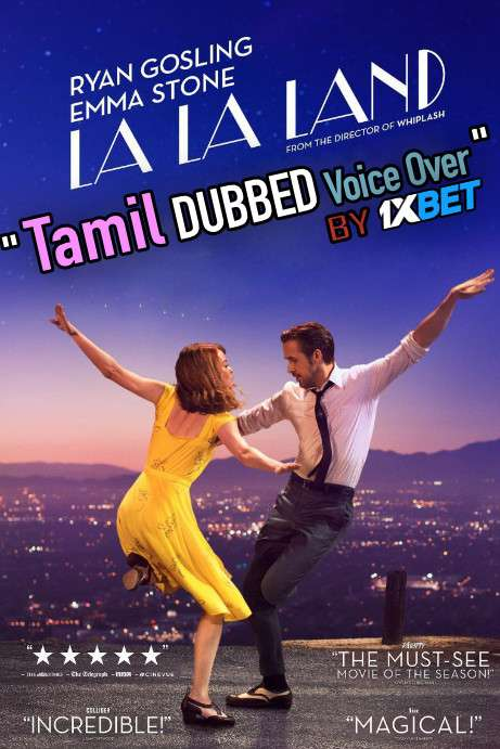 La La Land (2016) Tamil Dubbed (Voice Over) & English [Dual Audio] BRRip 720p [1XBET]
