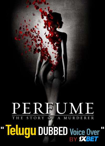 Perfume: The Story of a Murderer (2006) Telugu Dubbed (Voice Over) & English [Dual Audio] BRRip 720p [1XBET]