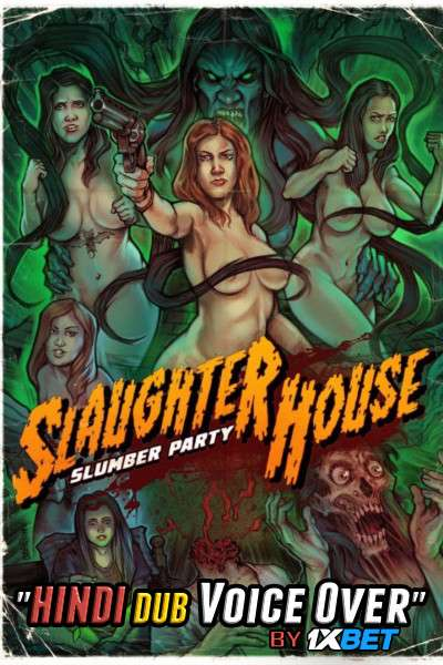 Slaughterhouse Slumber Party (2019) WebRip 720p Dual Audio [Hindi Dubbed (Unofficial VO) + English] [Full Movie]