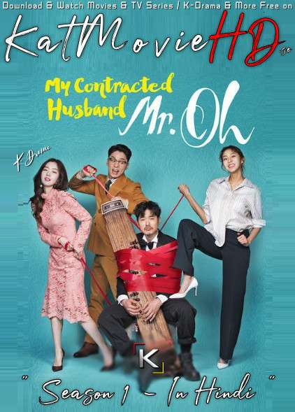 My Contracted Husband Mr. Oh (S01) Hindi Dubbed [All Episodes 1-24] 720p HDRip (2018 Korean Drama) [TV Series]