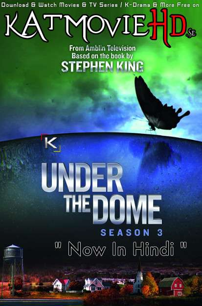 Under the Dome (Season 3) Complete [Hindi Dubbed] WEB-DL 1080p / 720p / 480p HD [ 2015 TV Series]