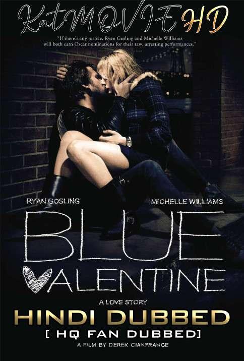 Blue Valentine (2010) Hindi (HQ Fan Dub) + English (ORG) [Dual Audio] BluRay 1080p / 720p / 480p [With Ads !]