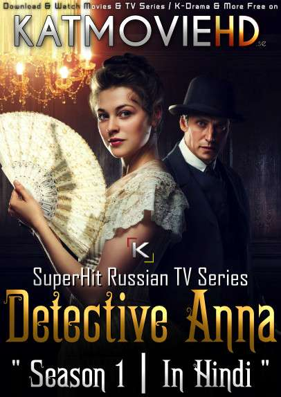 Detective Anna: Season 1 (Hindi Dubbed) Web-DL 720p HD  [Episodes 55-56 Added ] Russian TV Series