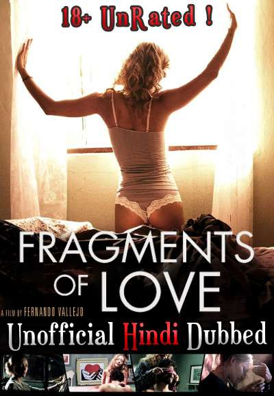 [18+] Fragments of Love (2016) Hindi (Unofficial Dubbed) + Spanish ] Dual Audio | WEBRip 480p 720p [Full Movie]