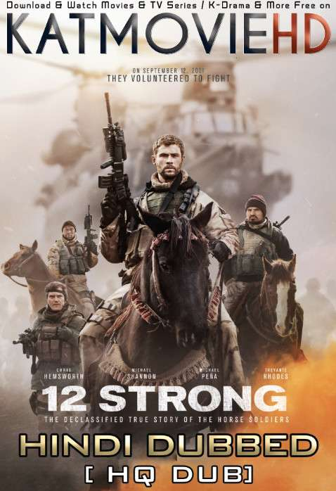 12 Strong (2018) Hindi (HQ Dub) + English (ORG) [Dual Audio] BluRay 1080p / 720p / 480p [With Ads !]