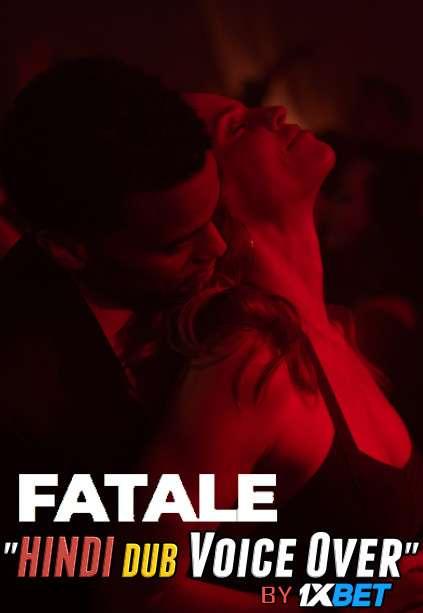 Fatale (2020) WEBRip720p Dual Audio [Hindi Dubbed (Unofficial VO) + English] [Full Movie]