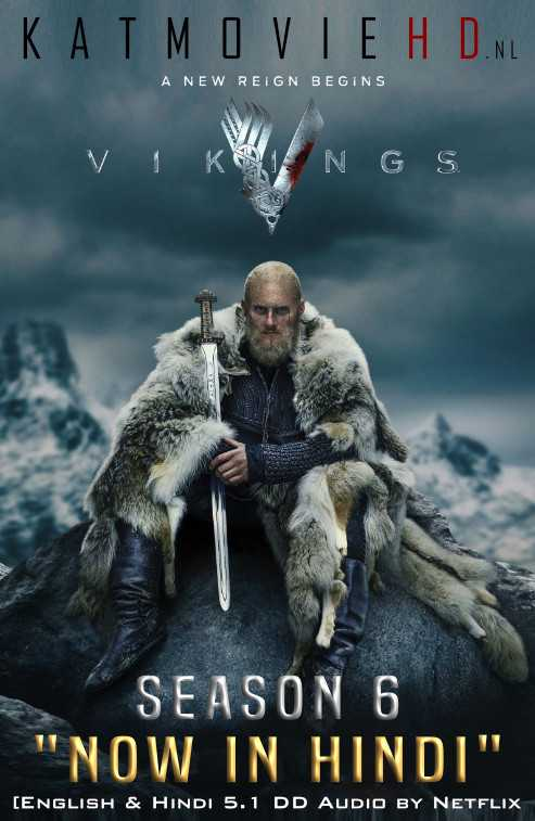 [18+] Vikings: Season 6 Hindi Complete [S06 Part 1 – All Episodes] Dual Audio [ Hindi 5.1 – English ] 480p 720p 1080p [HD]