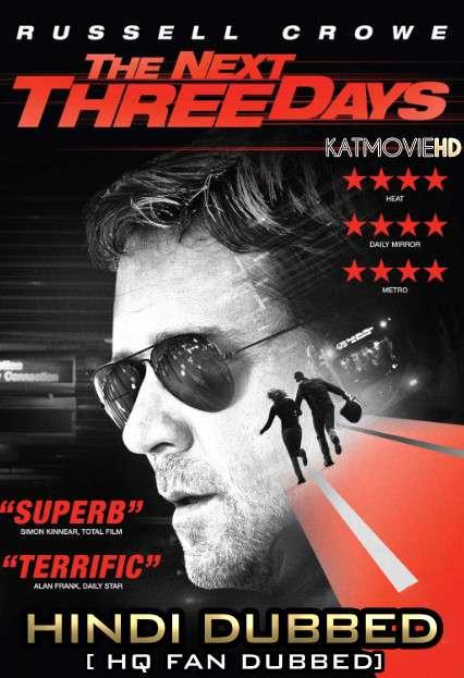 The Next Three Days (2010) Hindi (Fan Dub) + English (ORG) [Dual Audio] BluRay 1080p 720p 480p [1XBET]