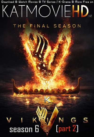 [18+] Vikings: Season 6 [Part 2] Complete [In English] ESubs | Web-DL 1080p / 720p /480p HD [TV Series]
