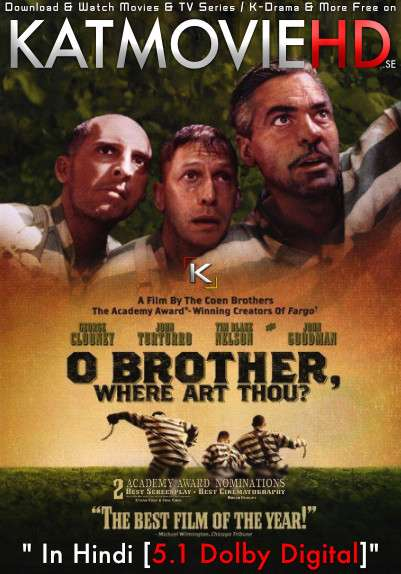 O Brother, Where Art Thou? (2000) Dual Audio [Hindi Dubbed (5.1 DD) + English] BluRay 1080p 720p 480p [HD]