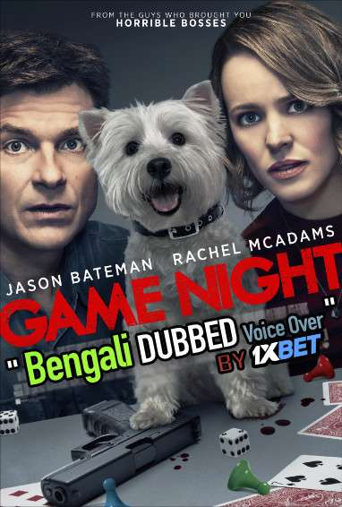 Game Night (2018) Bengali Dubbed (Voice Over) BluRay 720p [Full Movie] 1XBET