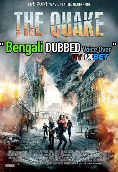 The Quake (2018) Bengali Dubbed (Voice Over) BluRay 720p [Full Movie] 1XBET