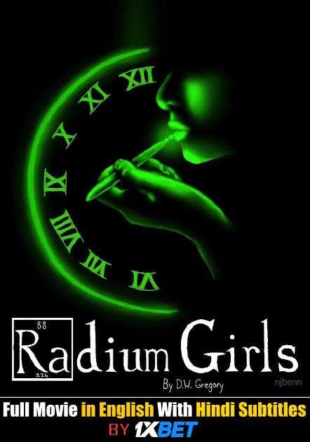 Radium Girls (2018) Full Movie [In English] With Hindi Subtitles | WebRip 720p [1XBET]