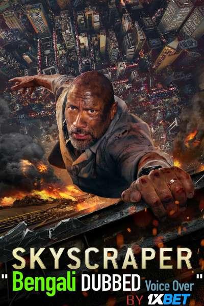 Skyscraper (2018) Bengali Dubbed (Voice Over) BluRay 720p [Full Movie] 1XBET