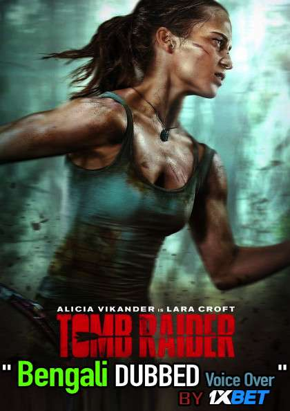 Tomb Raider (2018) Bengali Dubbed (Voice Over) BluRay 720p [Full Movie] 1XBET