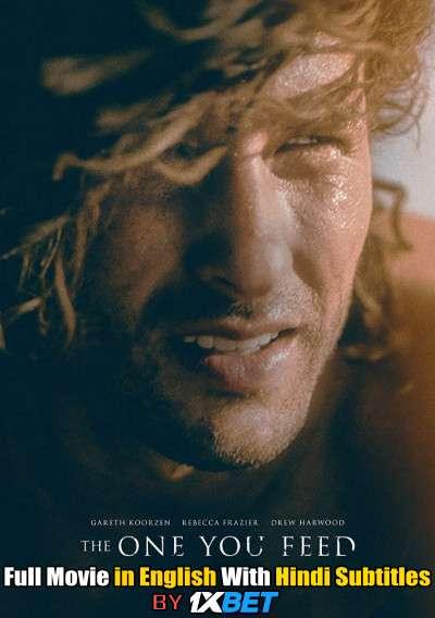 Download The One You Feed (2020) WebRip 720p Full Movie [In English] With Hindi Subtitles FREE on 1XCinema.com & KatMovieHD.io